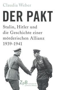 Buchcover: Der Pakt - Stalin, Hitler und die Geschichte einer mörderischen Allianz 1939-1941