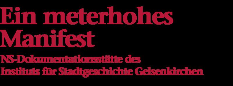 Bildliche Darstellung der Überschrift: Ein meterhohes Manifest, NS-Dokumentationsstätte des Instituts für Stadtgeschichte Gelsenkirchen