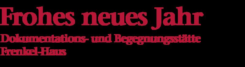 Bildliche Darstellung der Überschrift: Frohes neues Jahr, Dokumentations- und Begegnungsstätte Frenkel-Haus