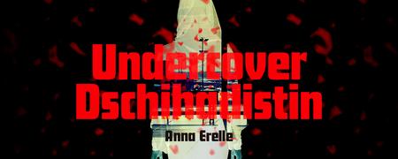 """Silhouette einer Person mit Kopftuch, bedeckt vom Text """"Undercover Dschihadistin"""".  - Link auf: Undercover Dschihadistin"""