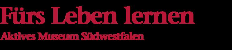 Bildliche Darstellung der Überschrift: Fürs Leben lernen, Aktives Museum Südwestfalen