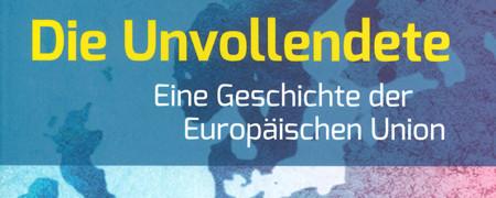 """Cover der Publikation mit dem Titel """"Die Unvollendete"""" und einer Europakarte im Hintergrund  - Link auf: Die Unvollendete"""