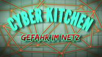 - Link auf Detailseite zu: Cyberkitchen - Gefahr im Netz